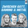 Zwischen Gott, Gaming und Metal
