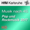 Musik nach 45: Experimentelle Pop und Rockmusik 2017