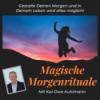 """""""Magische Morgenrituale"""" - Kickstart in den Tag für mehr Selbstbewusstsein-Glück-Erfolg-Motivation Podcast Download"""