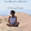 Von Mensch zu Mensch - Ordinary People