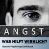 Angst - Was hilft wirklich gegen Angst und Panikattacken? Podcast Download