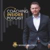 coachinginsider - Wie Du ein erfolgreiches Coaching Business aufbaust mit Maximilian Fritz