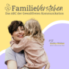 FamilieVerstehen: Das ABC der Gewaltfreien Kommunikation