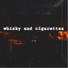 whisky and cigarettes
