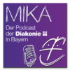 MIKA - der Podcast der Diakonie in Bayern Download