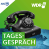 Das WDR 5 Tagesgespräch Podcast Download