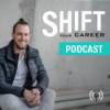 Shift Your Career | Der Quereinsteiger-Podcast