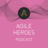 Agile Heroes Podcast