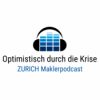 Optimistisch durch die Krise - Zurich Maklerpodcast