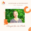 Achtsam & Entspannt Podcast Download