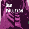 Der Fauleton