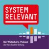 Systemrelevant - Der Wirtschafts-Podcast der Hans-Böckler-Stiftung