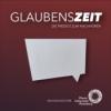 GLAUBENSZEIT Podcast Download