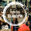 Fokus Europa   Video Podcast   Deutsche Welle