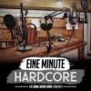 Eine Minute Hardcore
