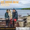 Die grosse Reise | 40 Jahre Expedition & Abenteuer | Tanja & Denis Katzer | Mutter Erde lebt!