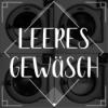 Leeres Gewäsch Podcast Download