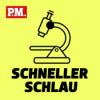 Schneller schlau - Der kurze Wissenspodcast von P.M.