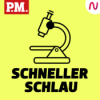 Schneller schlau - Der tägliche Podcast von P.M.