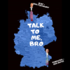 Talk to me Bro! Podcast Download