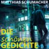 DIE SCHÖNEN GEDICHTEvon Matthias Schumacher