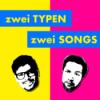 zwei Typen zwei Songs - Der Musikpodcast