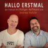 HALLO ERSTMAL - der Podcast mit Rüdiger Hoffmann und Andreas Hutzler Download