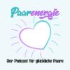 Paarenergie - Der Podcast für glückliche Paare