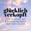 glücklich verkopft - der Psychologie Podcast Download