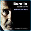 Burn-In statt Burn-Out - der Podcast zum Buch