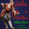 Holla, die Waldfee! Märchen mit Musik für eine gute Nacht