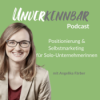 Unverkennbar Podcast - Positionierung und Marketing für Solo-Unternehmerinnen