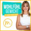 """Wohlfühlgewicht - intuitive Ernährung, Achtsamkeit, Selbstliebe, Meditation & Motivation, """"Erst annehmen, dann abnehmen!"""" Podcast Download"""