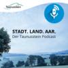Stadt. Land. Aar  - Der Taunusstein Podcast Download