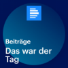 Das war der Tag - Deutschlandfunk Podcast Download