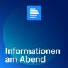 Informationen am Abend - Deutschlandfunk Podcast Download