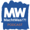 MachtWas!?! Podcast