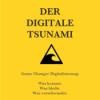 Der digitale Tsunami: Game Changer Digitalisierung.