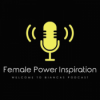 Female Power Inspiration Podcast Download