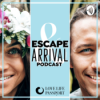 Escape and Arrival by Lovelifepassport Podcast Download