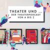 Theater und... Podcast Download