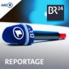 BR24 Reportage