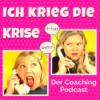 Ich krieg die Krise - Der Coaching Podcast Download