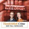 Handelsblatt Crime: Der Fall Wirecard   Podimo Original Podcast Download