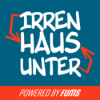 IRRENHAUS UNTERHAUS – Der Fussballpodcast für Liga 2 & 3