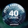 40 Jahre Greenpeace - Jetzt erst recht!