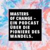 MASTERS OF CHANGE - Ein Podcast über Nachhaltigkeit & Wandel Download