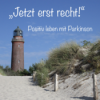 """""""Jetzt erst recht!"""" Positiv leben mit Parkinson Podcast Download"""
