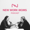 New Work Moms Podcast Download