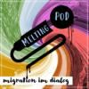 MeltingPod - Migration im Dialog